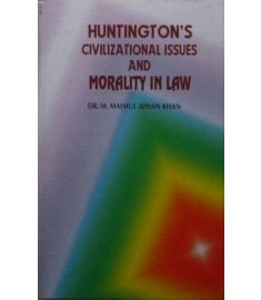 Huntington's Civilizations Issues & Moratity in Law