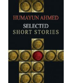 Humayun Ahmed: Selected Short Stories