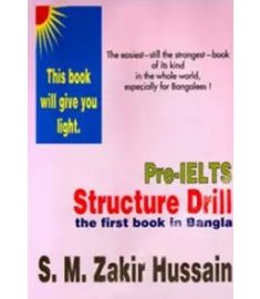 Pre-IELTS Structure Drill: The First Book In Bangla